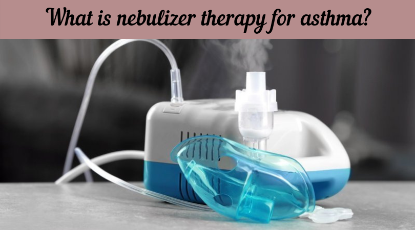 What is nebulizer therapy for asthma_